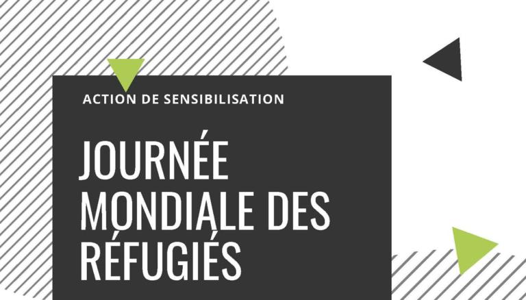 Action de sensibilisation. Journée Mondiale des Réfugiés.