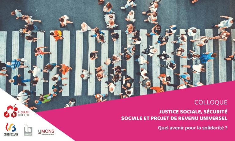 Colloque – Justice sociale, sécurité sociale et projet de revenu universel.  Quel avenir pour la solidarité ?